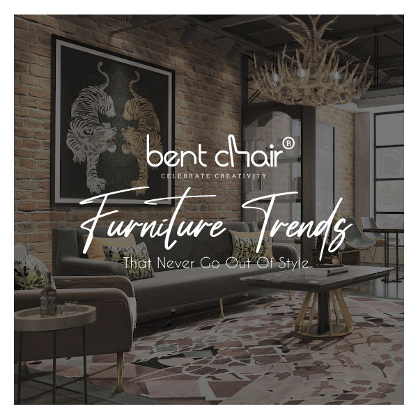 Best 15 Furniture trends and pieces that never go out of style