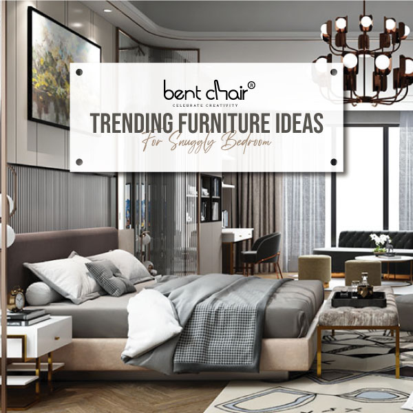 Trending furniture ideas for snuggly bedroom